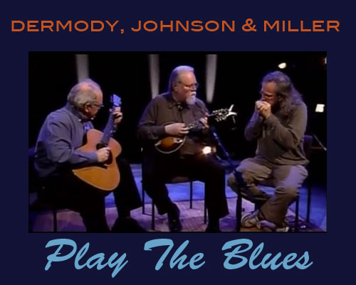 Blues with Fohnson, Dermody, and Miller